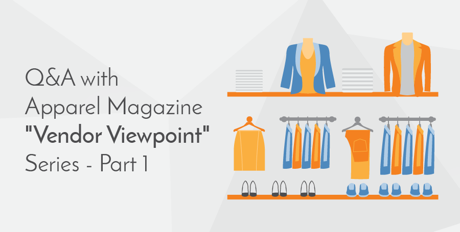 Blog_Thumbnails_Resized_QA_with_Apparel_Magazine_-Vendor_Viewpoint-_Series_-_Part_1.png