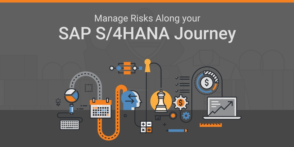 Managing risks along the SAP S/4HANA digital transformation journey