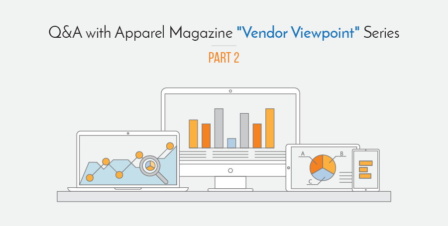 "Q&A with Apparel Magazine ""Vendor Viewpoint"" Series - Part 2"