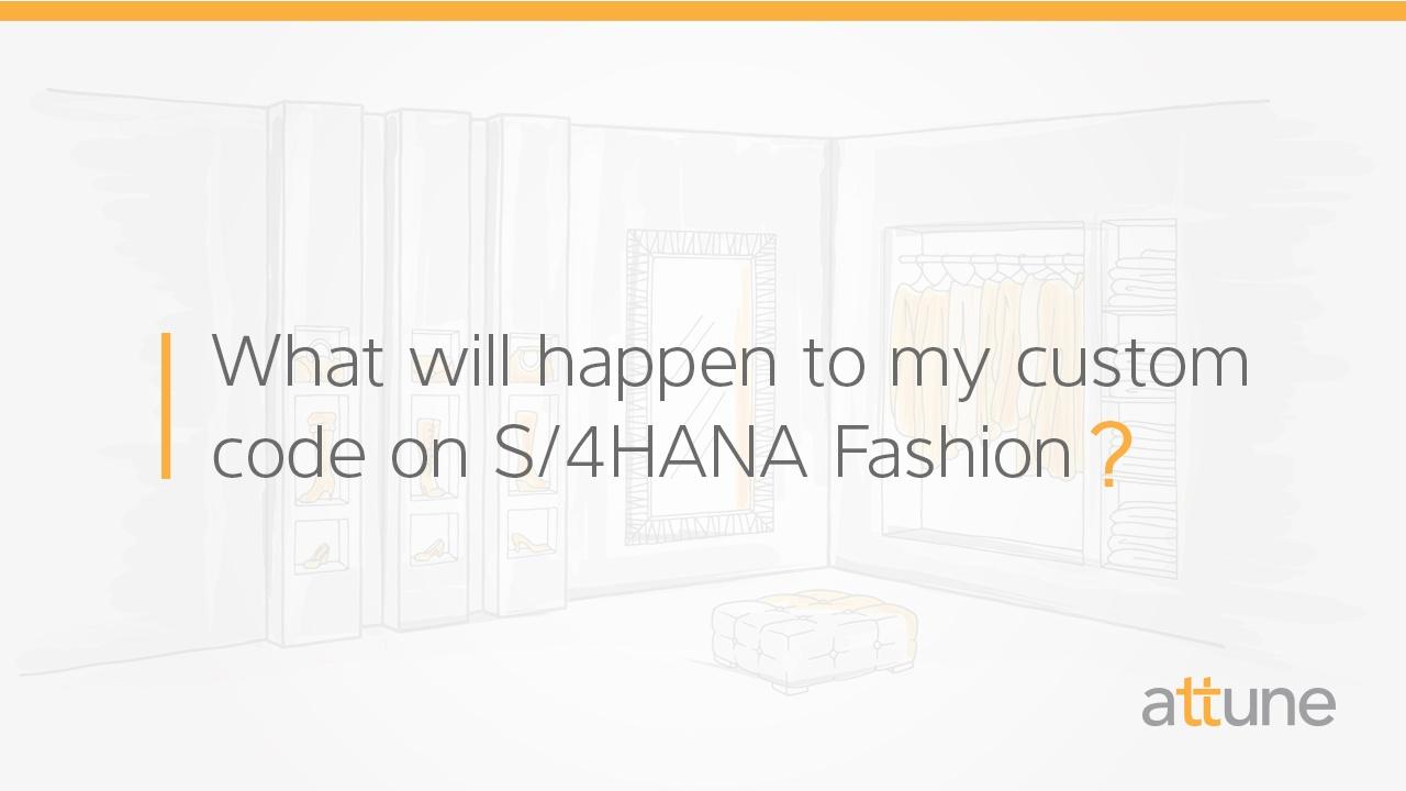 SAP S/4HANA Fashion Custom Code Migration